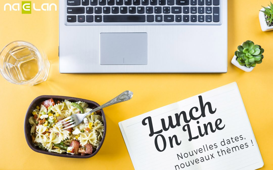 On déjeune ? Participez à l'un de nos prochains Lunch On Line thématiques…